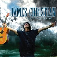 James Christian. Lay it all on me (CD)