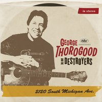 LP George Thorogood. 2120 South Michigan Ave (LP)