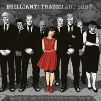 LP Art Brut: Brilliant! Tragic! (LP)