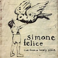 LP Simone Felice. Live From A Lonely Place (LP)