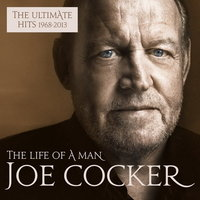 Audio CD Joe Cocker. The Life Of A Man – The Ultimate Hits (1968-2013)