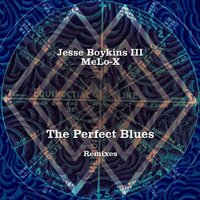 Jesse Boykins III & Melo-X. The Perfect Blues Remixes (LP)