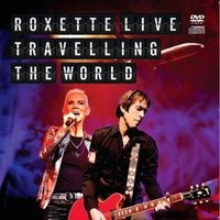 Roxette. Live - Travelling the World (DVD + CD)