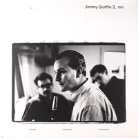 LP Jimmy Giuffre. Jimmy Giuffre 3, 1961 (LP)