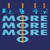 The Dogs. More More More (LP)