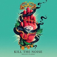 Audio CD Kill The Noise. Occult Classic