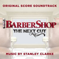 Audio CD Stanley Clarke. Barbershop: The Next Cut (OST)