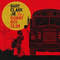 Gary Clark Jr. The Story Of Sonny Boy Slim (CD)