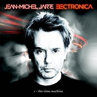 Jean Michel Jarre. Electronica 1: The Time Machine (CD)
