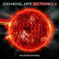 Jean-Michel Jarre. Electronica 2: The Heart of Noise (CD)