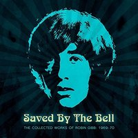 Audio CD Robin Gibb. Saved By The Bell. The Collected Works Of Robin Gibb 1968-1970