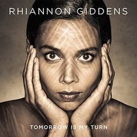 Audio CD Rhiannon Giddens. Tomorrow Is My Turn