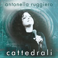 Audio CD Antonella Ruggiero. Cattedrali