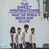 Audio CD The Sweet Inspirations. What The World Needs Now Is Love