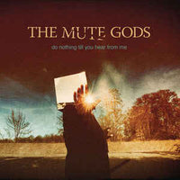 Audio CD The Mute Gods. Do Nothing Till You Hear From Me