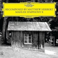 LP Recomposed By Matthew Herbert. Mahler. Symphony X (LP)