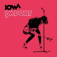 Iowa. Import (CD)