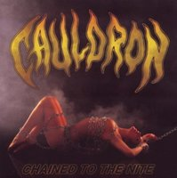Audio CD Cauldron. Chained To The Nite