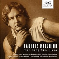 Lauritz Melchior. The King Size Hero (10 CD)