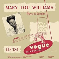 Mary Lou Williams. Mary Lou Williams Plays in London (CD)
