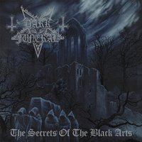 Dark Funeral. The Secrets Of The Black Arts (2 CD)