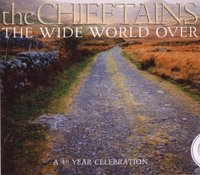 The Chieftains. The wide world over (a 40 year celebrati) (CD)