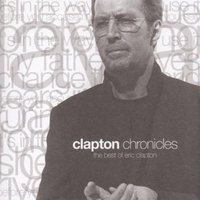 Eric Clapton. Clapton chronicles. The best of Eric Clapton (CD)