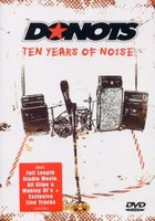 Donots. Ten Years of Noise (DVD)