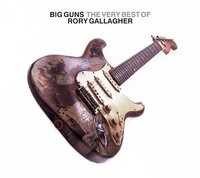 Rory Gallagher. Big Guns The Very Best Of Rory Gallagher (CD)