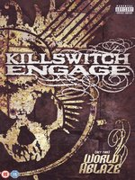 DVD Killswitch Engage. (Set This) World Ablaze