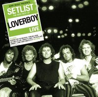 Loverboy. Setlist: The Very Best Of Loverboy Live (CD)