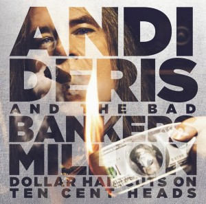 LP Andi Deris & Bad Bankers: Million Dollar Haircuts On Ten Cent Heads (LP)