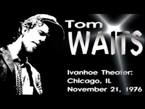 LP Tom Waits: Live at the Ivanhow Theatre, Chicago, IL - November 21, 1976 (LP)