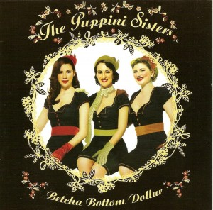 Audio CD The puppini sisters. Betcha bottom dollar