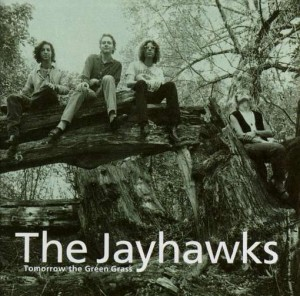 LP The Jayhawks. Tomorrow The Green Grass (LP)