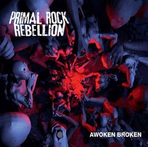 LP Primal Rock Rebellion. Awoken Broken (LP)