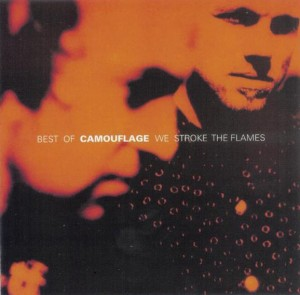 Audio CD Camouflage. Best of Camouflage. We stroke the flames