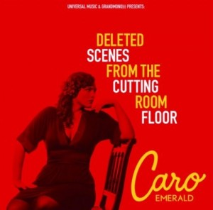 Audio CD Caro Emerald. Deleted scenes from the cutting room floor