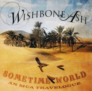 Audio CD Wishbone Ash. Sometime World: An MCA Travelogue