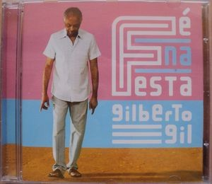 Audio CD Gilberto Gil. Fé Na Festa