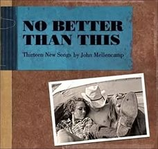 Audio CD John Mellencamp. No Better Than This