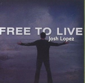 Audio CD Josh Lopez. Free To Live