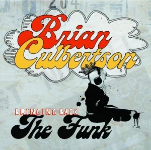 Audio CD Brian Culbertson. Bringing back the funk