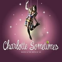 Audio CD Charlotte Sometimes. Waves And The Both Of Us