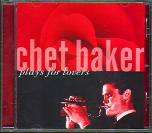 Audio CD Chet Baker. Plays For Lovers