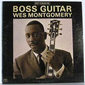 Audio CD Wes Montgomery. Boss Guitar