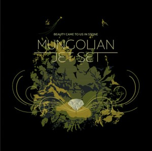 Audio CD The Mungolian Jet Set. Beauty Came to Us In Stone