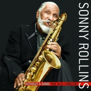 Audio CD Sonny Rollins. Without a song: the 9/11 concert