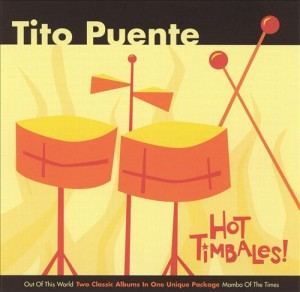 Audio CD Tito Puente. Hot Timbales!