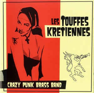 Audio CD Les Touffes Kretiennes. Crazy Punk Brass Band